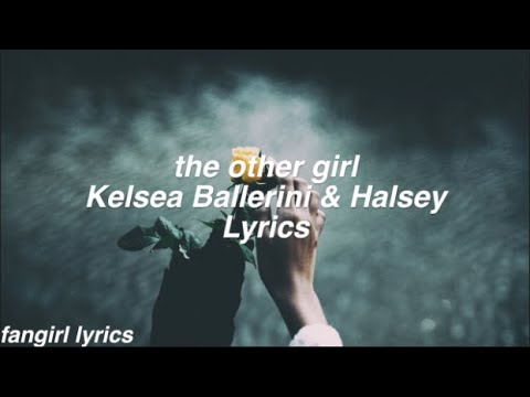 the other girl || Kelsea Ballerini & Halsey Lyrics