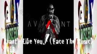 Avant - Like You  - ( Face The Music) R&B SOUL - 2013