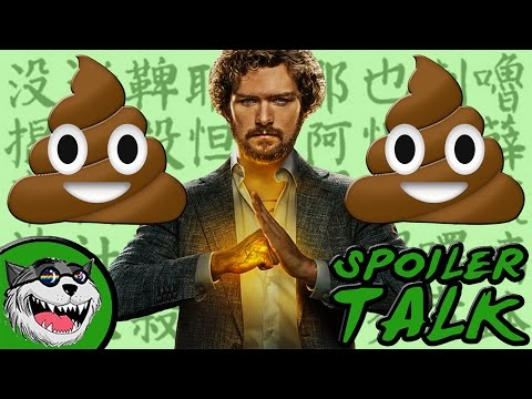 Iron Fist - Spoiler Talk
