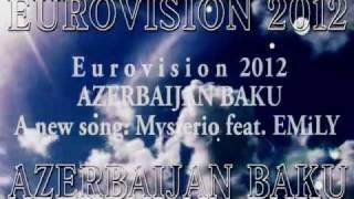 Eurovision 2012 Baku ~ Emily a new song  mysterio feat & DJ HRiKO ~ (HD)