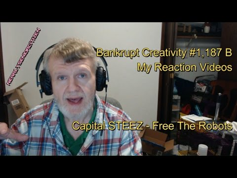 Capital STEEZ - Free The Robots : Bankrupt Creativity #1,187 B My Reaction Video