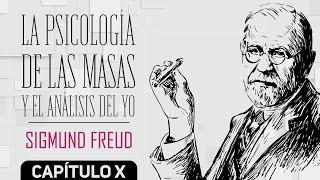 LA PSICOLOGÍA DE LAS MASAS Y EL ANÁLISIS DEL YO - SIGMUND FREUD - CAPÍTULO 10