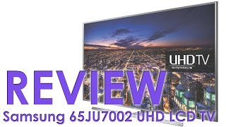Samsung 65JU7002 (JU7000) UHD TV review