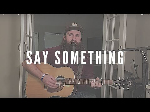 Say Something (Cover) Justin Timberlake ft.Chris Stapleton
