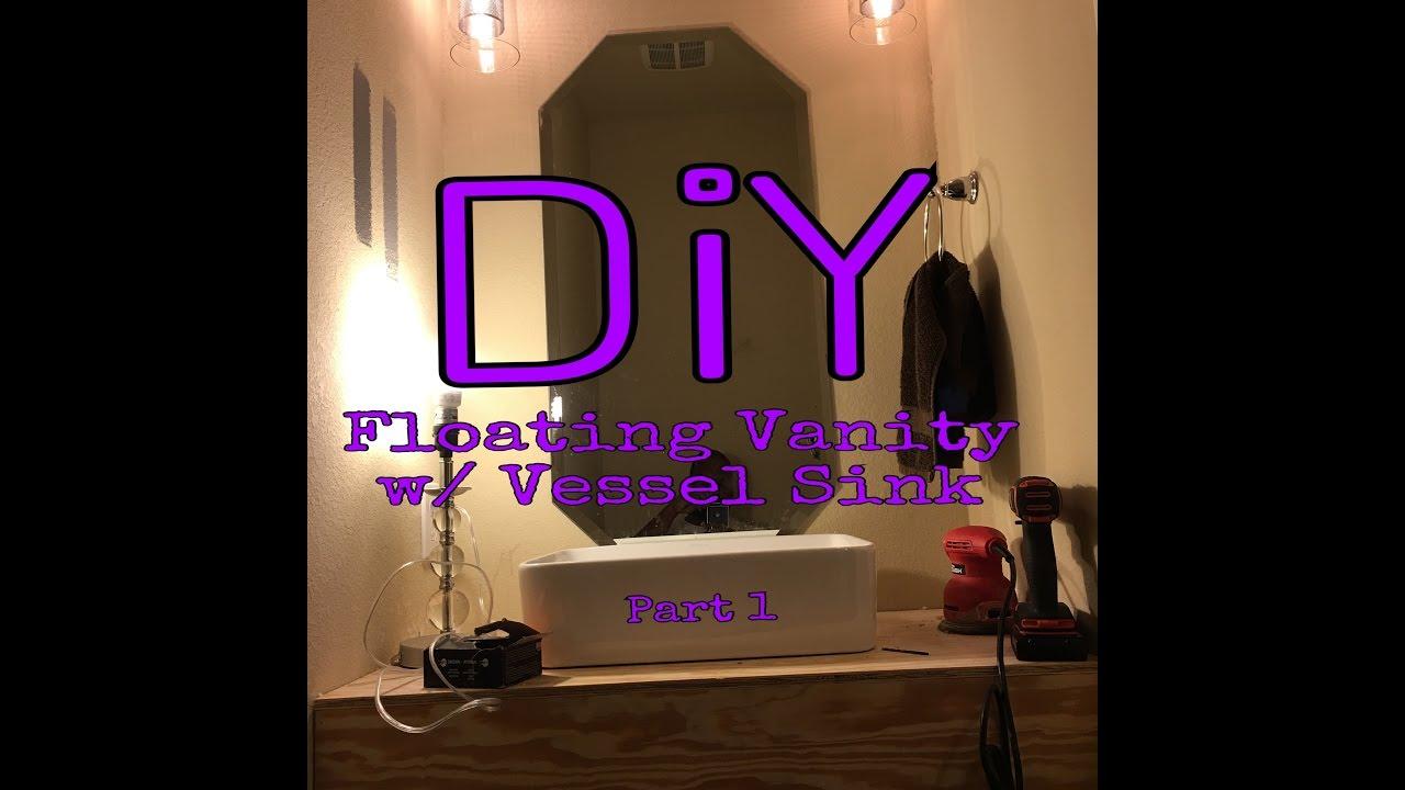 Diy Floating Bathroom Vanity With Vessel Sink Youtube