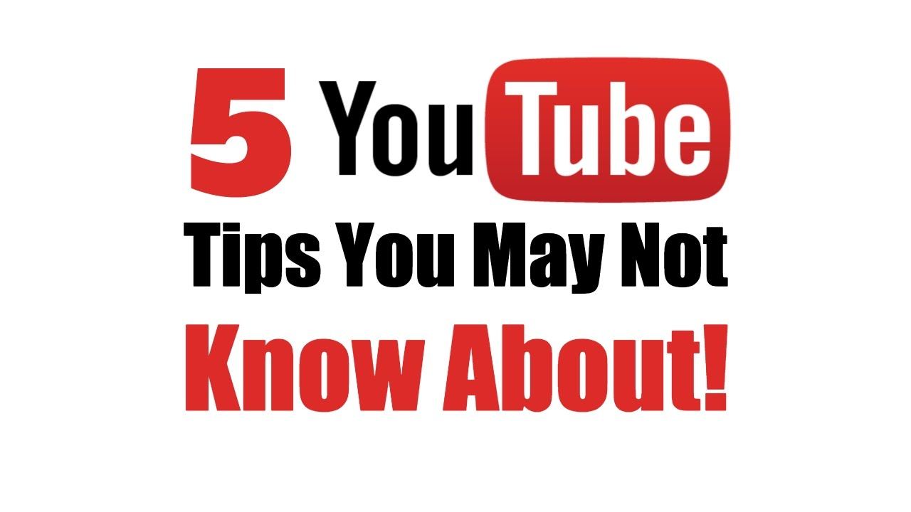 5 YouTube Tips You May Not Know About