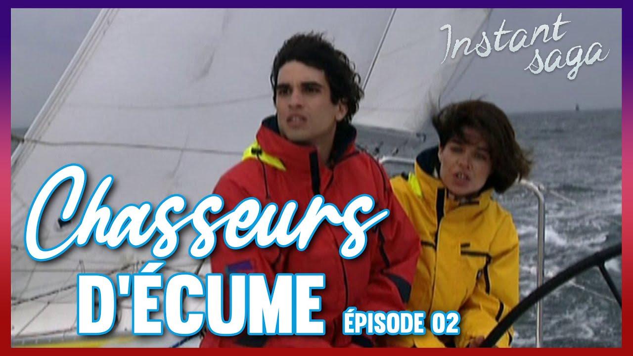 Chasseurs d'écume - ÉPISODE 02 | Téléfilm intégral