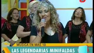Las Legendarias Minifaldas en Canal 10