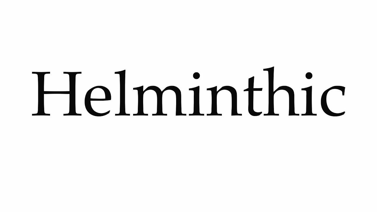 pronounce helminthic cum să aducem o panglică largă