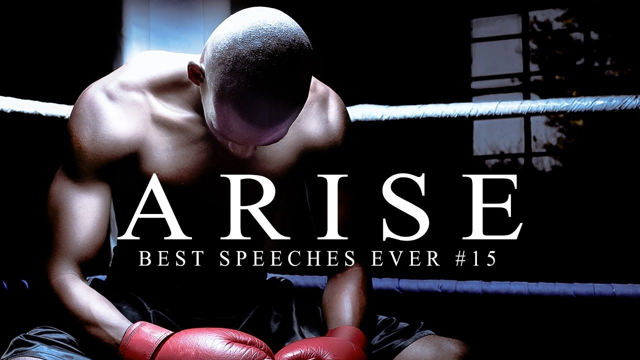 Best Motivational Speech Compilation EVER – ARISE | 30-Minutes of the Best Motivation