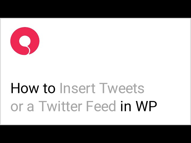How to Display Tweets on Your WordPress Website