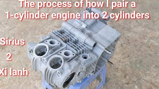 The process of I cut and graft 1 cylinder engine onto 2 cylinders