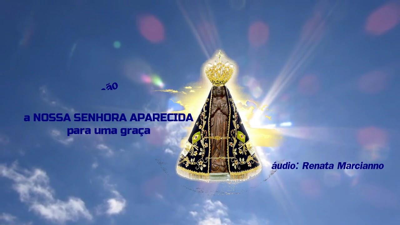 Oração De Nossa Senhora Aparecida Para Alcançar Graça Linda: ORAÇÃO A NOSSA SENHORA APARECIDA PARA UMA GRAÇA