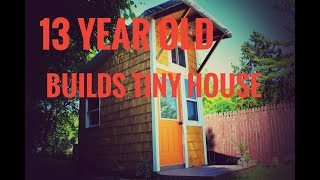 13 YEAR OLD BUILDS TINY HOUSE TOUR thumbnail