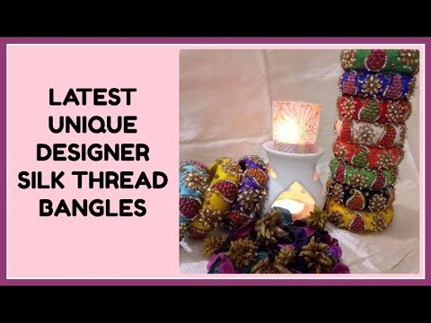 Latest Silk Thread Bangles Designs Collection || Silk Thread Bangles Designs 2018