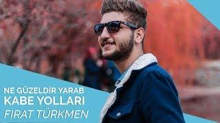 Fırat Türkmen - Ne Güzeldir Yarab Kabe Yolları 🕋♥️