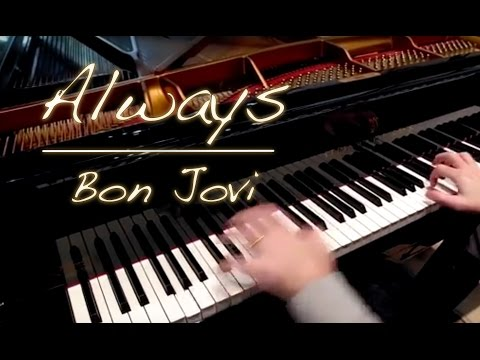 Always - Bon Jovi - HD - HQ piano cover