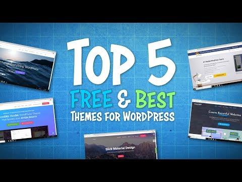 Top 5 FREE & Best WordPress Themes | 2019
