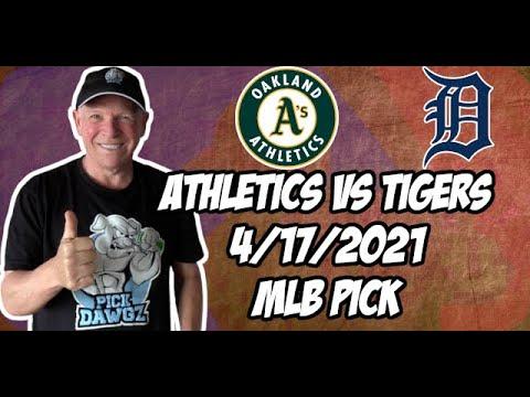 Oakland A's vs Detroit Tigers 4/17/21 MLB Pick and Prediction MLB Tips Betting Pick