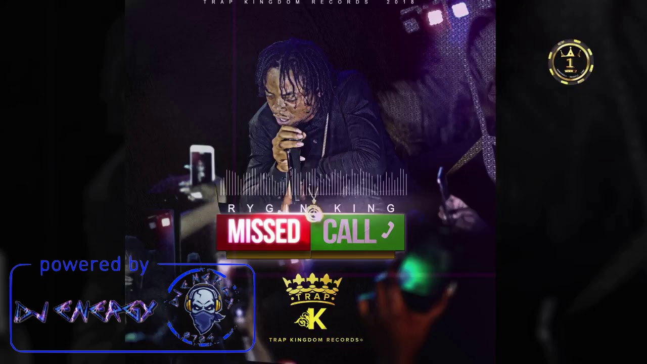 Rygin King - Missed Call (Clean) January 2018