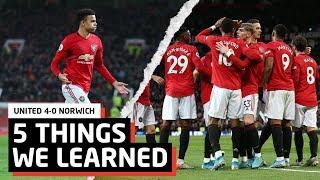 5 Things We Learned vs Norwich    MUN 4-0 NOR