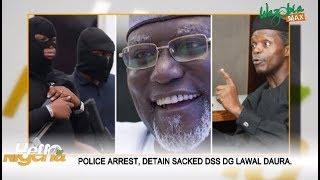 Police Arrest, Detain Sacked DSS DG Lawal Daura