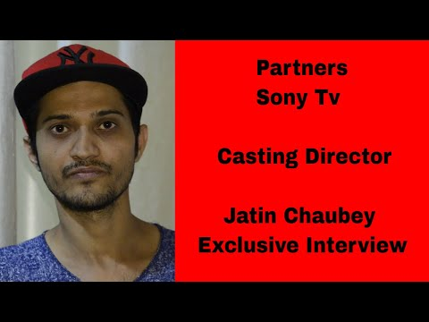 Partners SAB TV Casting Director Jatin Chaubey interview and Advice for new Actors Mumbai