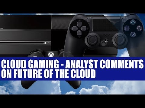 Cloud Gaming & Computing - Xbox One & Playstation 4 - Analyst Comments On Future Of Cloud