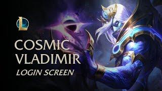 Cosmic Vladimir   Login Screen - League of Legend