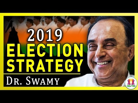 Dr Subramanian Swamy's Election Strategy for 2019