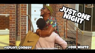 Just One Night 😂😂 (xploit comedy)