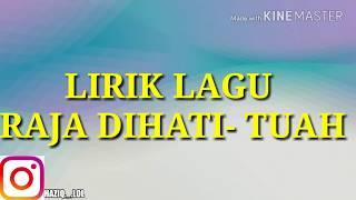 Download Lirik lagu RAJA DIHATI TUA Mp3