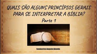 Quais são alguns princípios gerais para se interpretar a Bíblia? - Parte 1