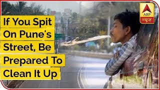 If You Spit On Pune's Street Be Prepared To Clean It Up | ABP News