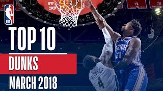 Top 10 Dunks of March 2018! (LeBron, Derozan, Winslow and More!)