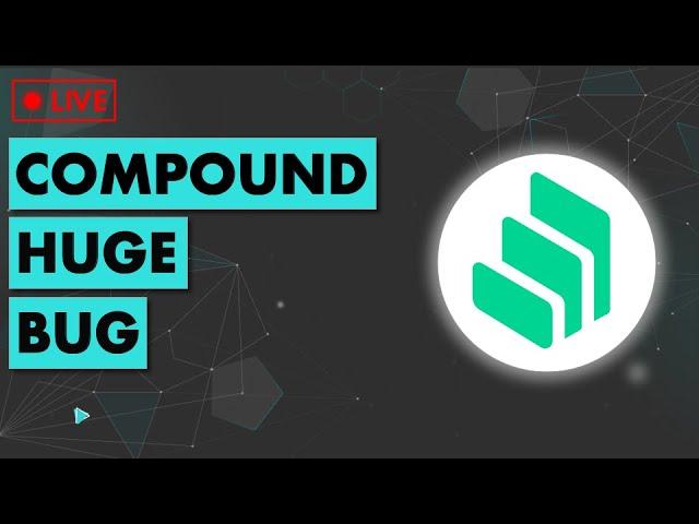 🔴  MASSIVE bug found in Compound | Ethereum & DeFi News