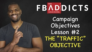 Campaign Types Lesson #2 - Traffic Objective