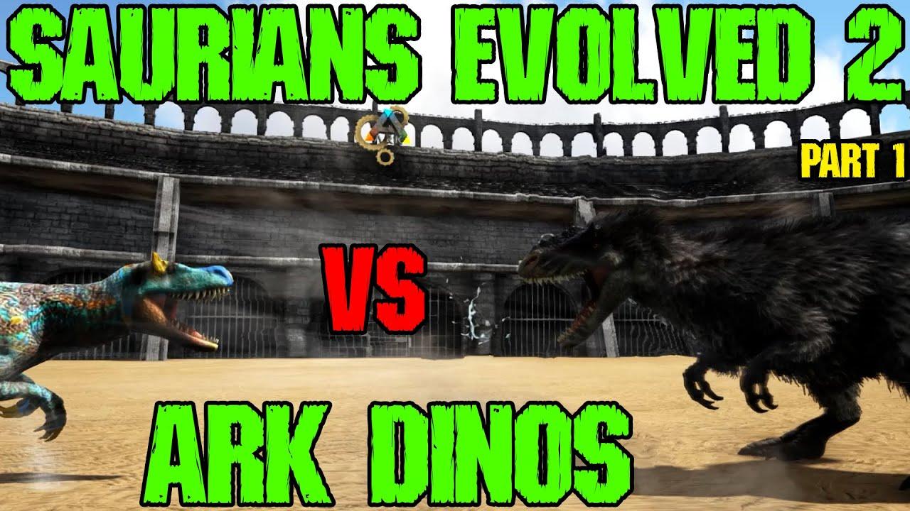 Saurians Evolved 2 vs Ark Dinos Part.1 || Ark Battle