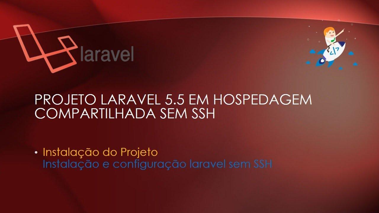 Projeto Laravel 5 5 em hospedagem compartilhada sem ssh parte 1