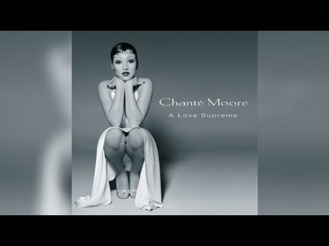 Chanté Moore - I'm What You Need