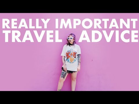 REALLY IMPORTANT TRAVEL TIPS