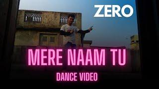 Mere Naam Tu Dance  || Zero || Dance choreography By Ankan Das