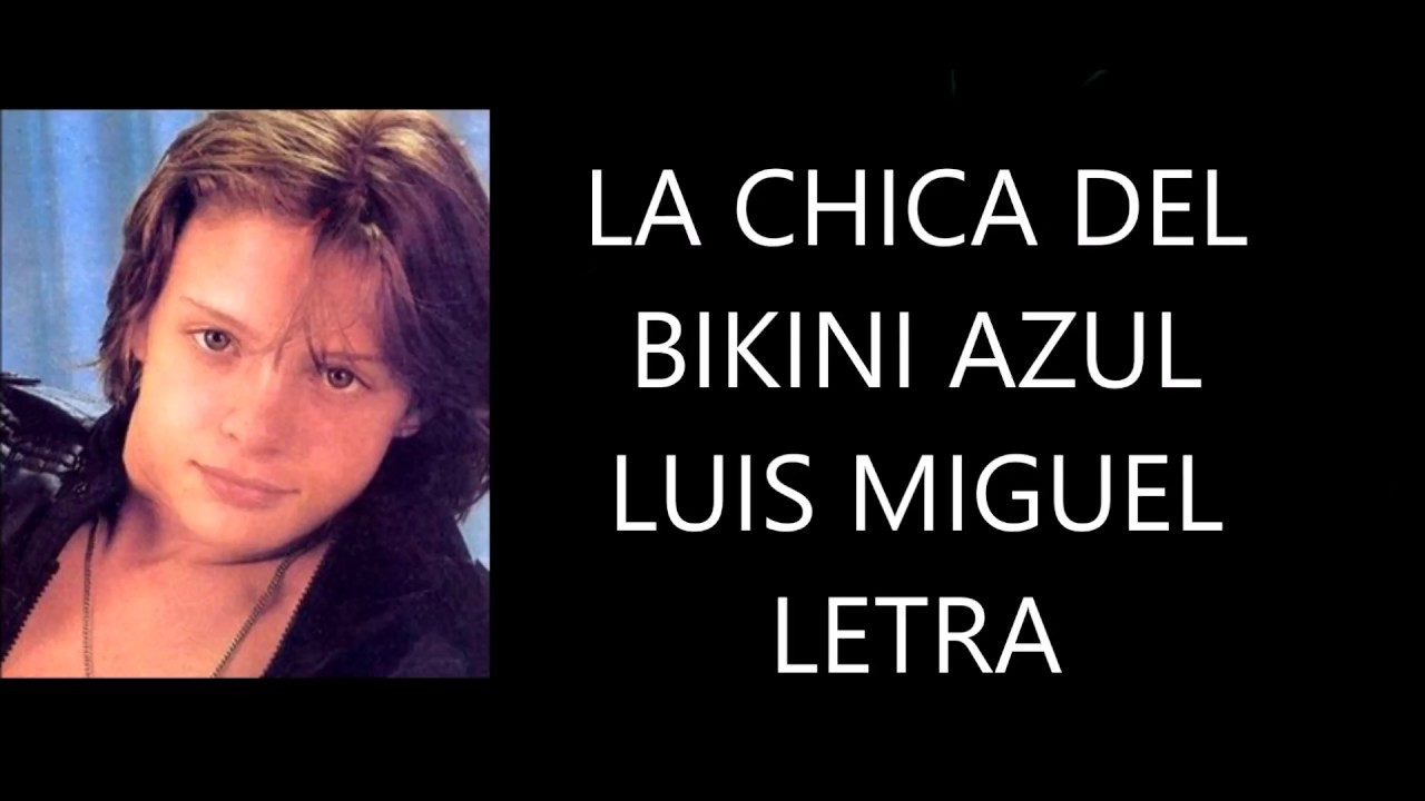 Interesting question azul bikini chica del la luis miguel opinion