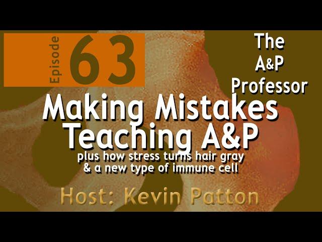 Making Mistakes Teaching Anatomy & Physiology | Episode 63