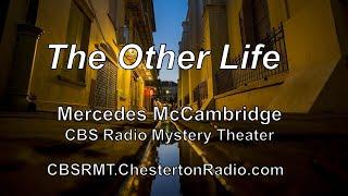 The Other Life - Mercedes McCambridge - CBS Radio Mystery Theater