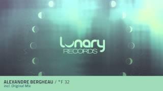 Alexandre Bergheau - °F 32  (Original Mix)