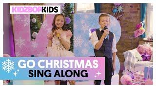 KIDZ BOP Kids - Go Christmas (Sing Along) [KIDZ BOP Christmas]