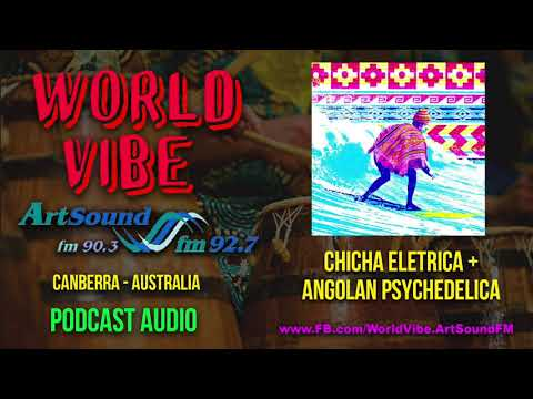 World Vibe  - Electrified Chicha Cumbia + Angola Psychedelica