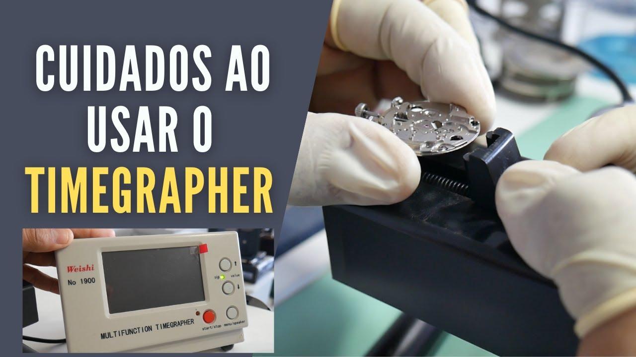 Como usar o Timegrapher, Dicas e Cuidados- Ezequias Relojoeiro