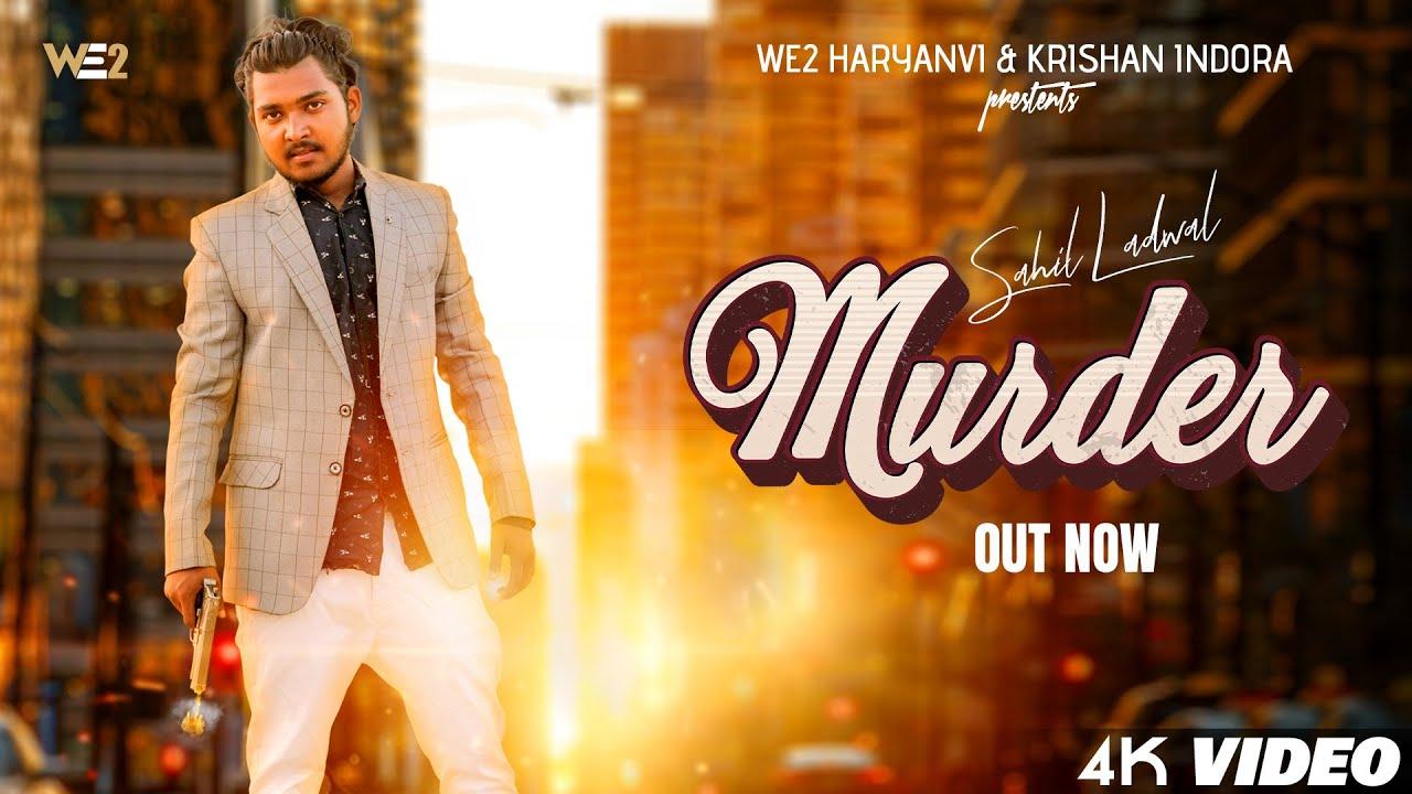 Murder Case | Offical Video | Haryanvi Songs Haryanavi 2021 | Sahil Ladwal | Munish | WE2 HARYANVI